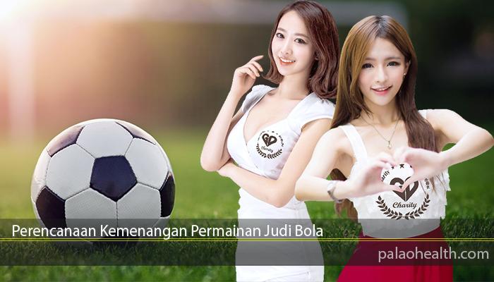 Perencanaan Kemenangan Permainan Judi Bola